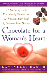 Chocolate For A Woman's Heart: 77 Stories Of Love Kindness And Compassion To Nour - eBook  -     By: Kay Allenbaugh