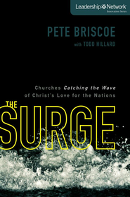 The Surge: Churches Catching the Wave of Christ's Love for the Nations - eBook  -     By: Pete Briscoe, Todd Hillman