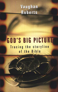 God's Big Picture: Tracing the Storyline of the Bible / Special edition - eBook  -     By: Vaughan Roberts