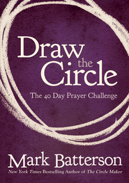 Draw the Circle: The 40 Day Prayer Challenge - eBook  -     By: Mark Batterson