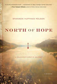 North of Hope: A Daughter's Arctic Journey - eBook  -     By: Shannon Polson