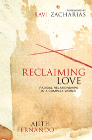 Reclaiming Love: Radical Relationships in a Complex World - eBook  -     By: Ajith Fernando