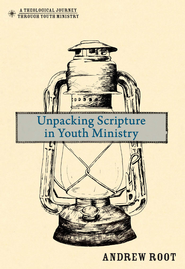 Unpacking Scripture in Youth Ministry - eBook   -     By: Andrew Root