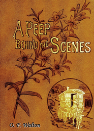 A Peep Behind The Scenes - eBook  -     By: O.F. Walton