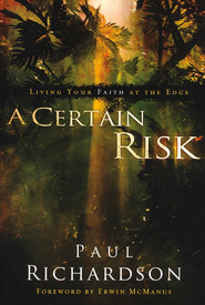A Certain Risk: Living Your Faith at the Edge - eBook  -     By: Paul Richardson
