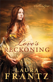 Love's Reckoning, Ballantyne Legacy Series #1 -eBook   -     By: Laura Frantz