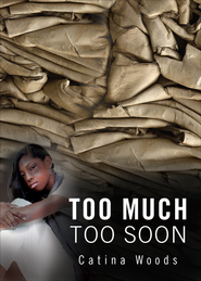 Too Much, Too Soon - eBook  -     By: Catina Woods