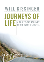Journeys of Life: A Thirty-Day Journey on the Roads We Travel - eBook  -     By: Will Kissinger