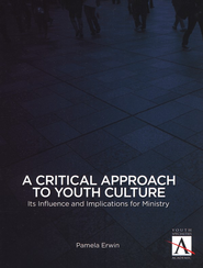 A Critical Approach to Youth Culture: Its Influence and Implications for Ministry - eBook  -     By: Pamela Erwin