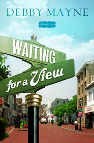 Waiting for a View: A Bloomfield Novel / Digital original - eBook  -     By: Debby Mayne