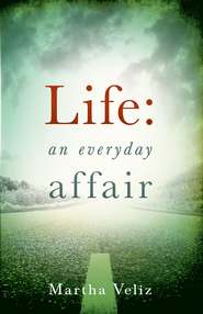 Life: An Everyday Affair - eBook  -     By: Martha Veliz