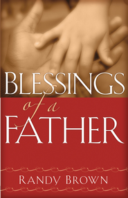 Blessings of a Father - eBook  -     By: Randy Brown