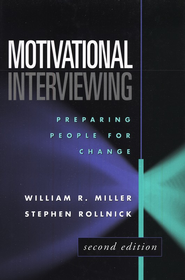 Motivational Interviewing, Second Edition: Preparing People for Change  -     By: William R. Miller Ph.D., Stephen Rollnick Ph.D.