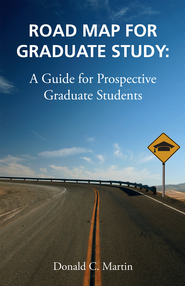 Road Map for Graduate Study: A Guide for Prospective Graduate Students - eBook  -     By: Don Martin