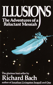 Illusions: The Adventures of a Reluctant Messiah - eBook  -     By: Richard Bach
