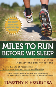 Miles to Run Before We Sleep: Step-By-Step Meditations and Reflections - eBook  -     By: Timothy Hoekstra