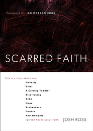 Scarred Faith: When Doubts Become Allies of Deep Faith - eBook  -     By: Josh Ross