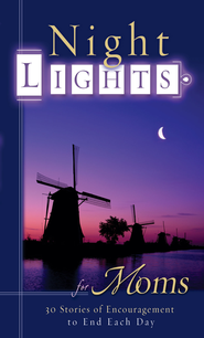Night Lights for Moms: 30 Stories of Encouragement To End Each Day - eBook  -