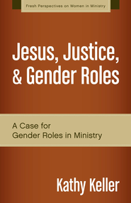 Eve in the Church: A Modest Case for Gender Role in Ministry - eBook  -     By: Kathy Keller