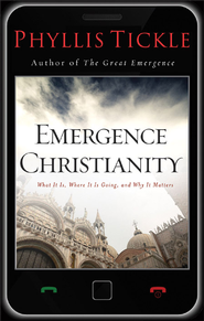 Emergence Christianity: What It Is, Where It Is Going, and Why It Matters - eBook  -     By: Phyllis Tickle