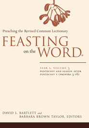 Feasting on the Word: Year A, Volume 3: Pentecost and Season after Pentecost 1 (Propers 3-16) - eBook  -     Edited By: Barbara Brown Taylor     By: David L. Bartlett