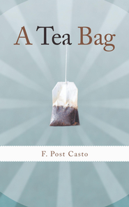 A Tea Bag - eBook  -     By: F. Casto
