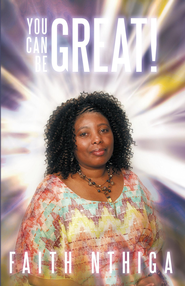 You can be great! - eBook  -     By: Faith Nthiga