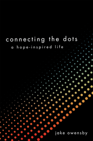 Connecting the Dots: A Hope-Inspired Life - eBook  -     By: Jake Owens