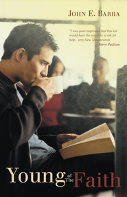 Young of the Faith - eBook  -     By: John Barba