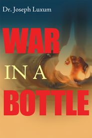 War in a Bottle - eBook  -     By: Joseph Luxum