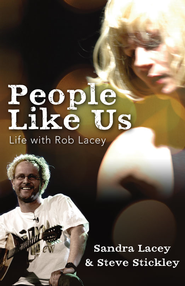 People Like Us: Life with Rob Lacey - eBook  -     By: Sandra Harnisch-Lacey, Steve Stickley