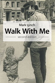 Walk With Me: second edition - eBook  -     By: Mark Lynch