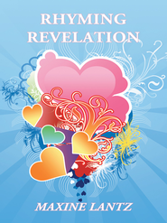 Rhyming Revelation - eBook  -     By: Maxine Lantz
