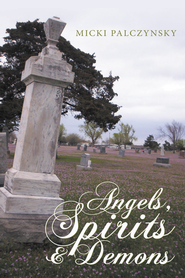 Angels, Spirits and Demons - eBook  -     By: Micki Palczynsky