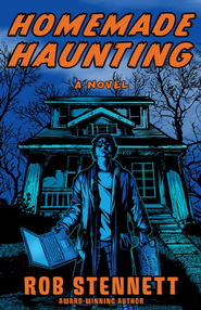 Homemade Haunting: A Novel - eBook  -     By: Rob Stennett