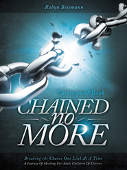 Chained No More: A Journey of Healing for Adult Children of Divorce: Participant Book - eBook  -     By: Ron Besemann