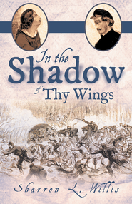 In the Shadow of Thy Wings - eBook  -     By: Sharron Willis