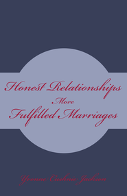 Honest Relationships: More Fulfilled Marriages - eBook  -     By: Yvonne Jackson