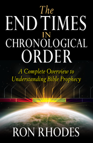 End Times in Chronological Order, The: A Complete Overview to Understanding Bible Prophecy - eBook  -     By: Ron Rhodes