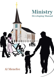 Ministry Developing Manual - eBook  -     By: Al Menefee