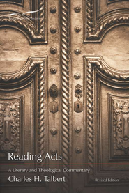 Reading Acts: A Literary and Theological Commentary  -     By: Charles H. Talbert
