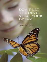 Don't Let The Devil Steal Your Dream - eBook  -     By: Anna Spear