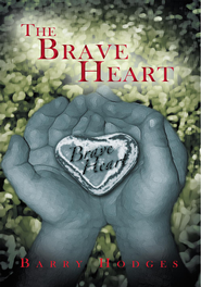 The Brave Heart - eBook  -     By: Barry Hodges