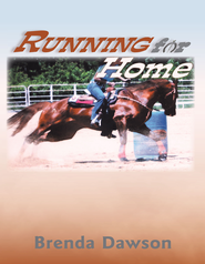 Running for Home - eBook  -     By: Brenda Dawson