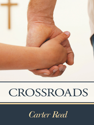 Crossroads - eBook  -     By: Carter Reed