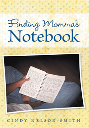 Finding Momma's Notebook - eBook  -     By: Cindy Smith