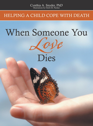 When Someone You Love Dies: Helping a Child Cope With Death - eBook  -     By: Cynthia Snyder
