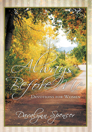 Always Before Me: Devotions for Women - eBook  -     By: Davalynn Spencer