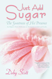 Just Add Sugar: ~The Sweetness of His Presence~ - eBook  -     By: De Scott