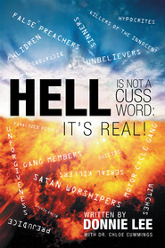 Hell Is Not a Cuss Word: It's Real! - eBook  -     By: Donnie Lee
